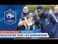 Equipe de France : Rencontre avec les supporters I FFF 2018