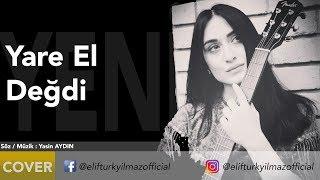 Elif Türkyılmaz - Yare El Değdi