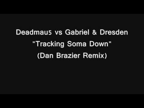 Deadmau5 vs Gabriel & Dresden - Tracking Soma Down (Dan Brazier Remix)