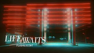 Life Awaits - Fluorescent