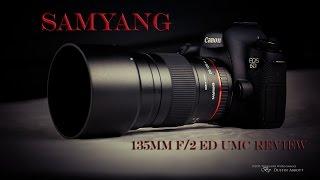 Samyang 135mm f/2 ED UMC Telephoto Lens Full Review