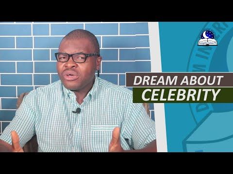 DREAM ABOUT CELEBRITY - Evangelist Joshua Dream Dictionary