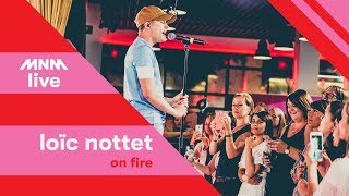 MNM LIVE: Loïc Nottet   On Fire