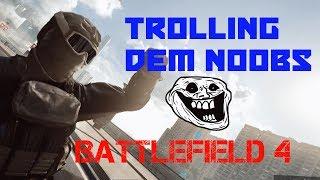 Battlefield 4 - Trolling dem Noobs