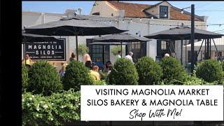 VISITING MAGNOLIA MARKET, SILOS BAKERY & MAGNOLIA TABLE   SHOP WITH ME   Madge Mathews