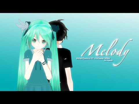 VerseQuence - Melody Ft. 初音ミク [V3 English] [MMD PV]
