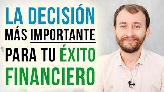 Video: La Decisión Más Importante Para Tu Éxito Financiero