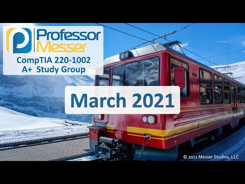Professor Messer's 220-1002 A+ Study Group - March 2021 - YouTube