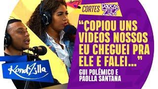 Gui Polêmico e Paolla Santtana explicam briga com o Rony Oliveira (KondZilla)