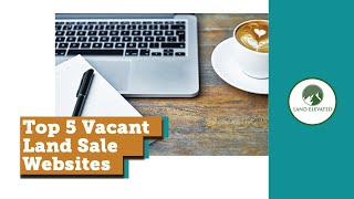 Top 5 Vacant Land Sale Websites