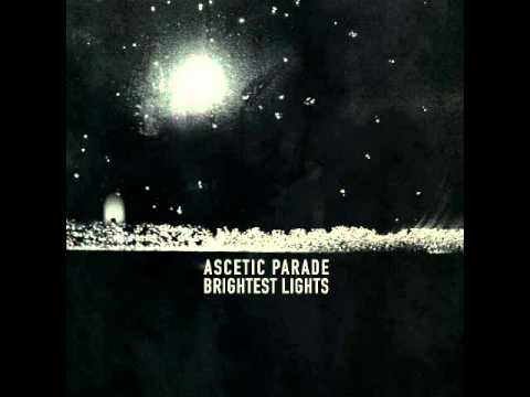 Ascetic Parade - Brightest Lights Demo