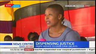 Dispensing Justice: ODPP moves to ease case delays