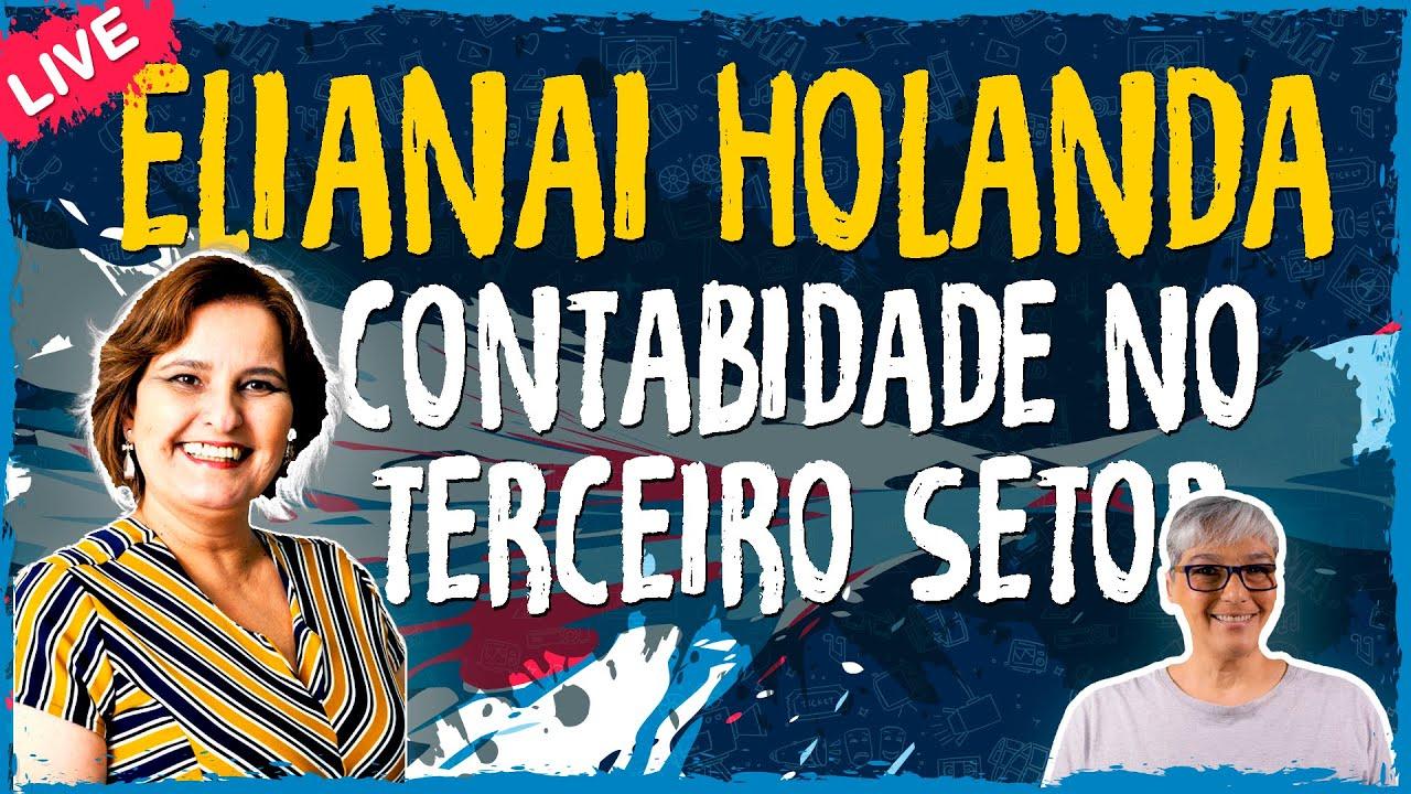 A Estratégia da Contabilidade no Terceiro Setor com Elianai Holanda – Live Convidado