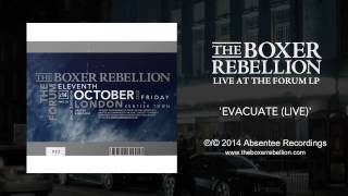 The Boxer Rebellion - Evacuate (Live at the Forum)