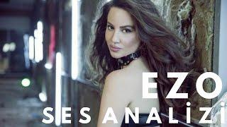 Ezo Ses Analizi ve Azeri Şarkıcılar Hakkında