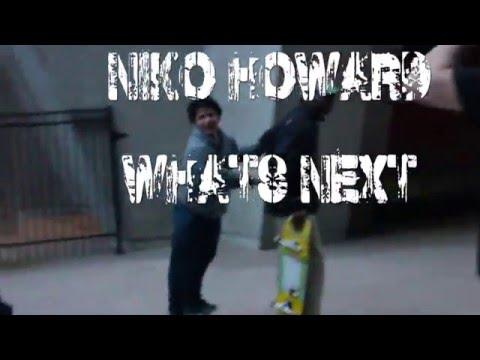 Niko Howard What's Next Part