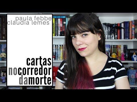Cartas no Corredor da Morte - Paula Febbe e Cláudia Lemes [RESENHA]