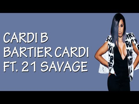 Cardi B - Bartier Cardi (feat. 21 Savage) [Lyrics / Lyric Video]