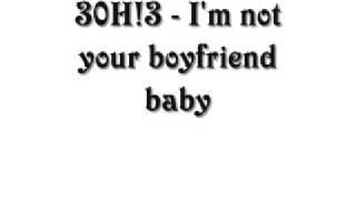 3OH!3 -  I'm not your boyfriend baby (WITH LYRICS)