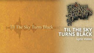 Til The Sky Turns Black (official Lyric Video)