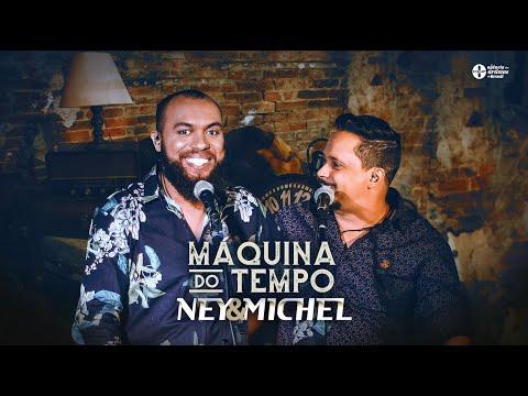 Ney e Michel - Máquina do Tempo (Clipe Oficial)