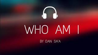 Dan sa'a (who am i official audio)