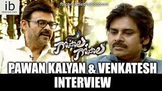Pawan Kalyan & Venkatesh interview -Gopala Gopala