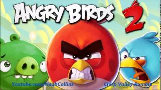 Angry Birds 2 Music   Chirp Valley Rumble