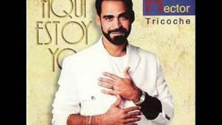 Nadie Como Tu - Hector Tricoche (Video)