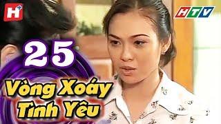 Vòng Xoáy Tình Yêu - Tập 25 | Phim Tình Cảm Việt Nam 2017