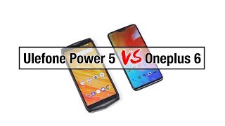 Performance Comparison of OnePlus 6 and Ulefone Power 5