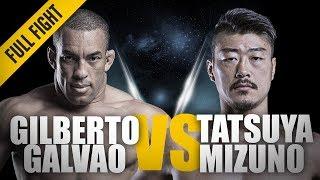 ONE: Full Fight | Gilberto Galvao vs. Tatsuya Mizuno | The Brazilian Juggernaut | September 2016