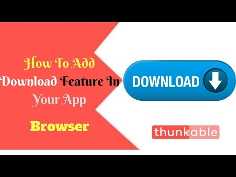 How To Add Download Feature In Your App    Download Button In Browser