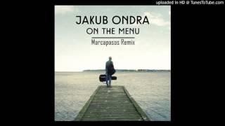 Jakub Ondra - On the Menu (Marcapasos Remix)