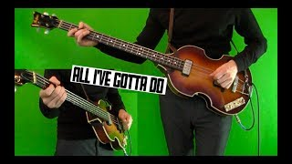 All I've Gotta Do - Bass Cover - Isolated Hofner