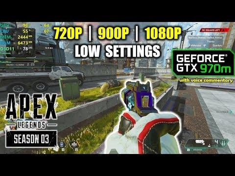 GTX 970M | Apex Legends - Season 3 - 1080p, 900p, 720p
