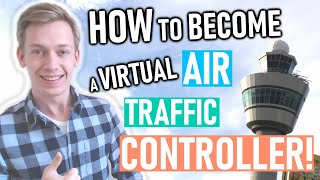 How to Become a Virtual Air Traffic Controller on VATSIM! [2019]