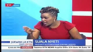 Suala Nyeti: Uzalishaji wa Kawi ya jua na upepo | Jukwaa La KTN | Part 2