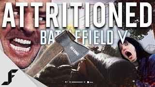 Attritioned in Battlefield 5