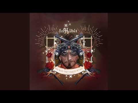 InHibit - The Man They Failed To Kill