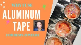 DO's and DON'Ts | Why Use Aluminum Tape to create resin jewelry