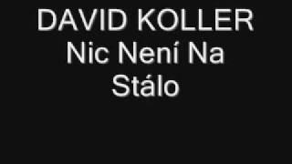 David Koller Nic neni na stalo