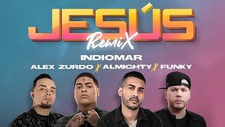 """Indiomar❌Almighty❌Funky❌Alex Zurdo - Jesús """"Remix"""" (Video Oficial)"""