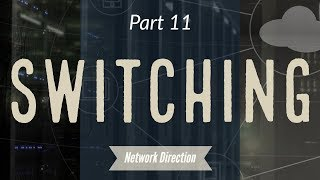 How Switching Works | Network Fundamentals Part 11