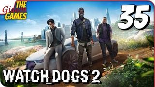 WATCH DOGS 2: БИОТЕХНОЛОГИИ ➤ Прохождение #35 ➤ r0Mo-WyT04ku