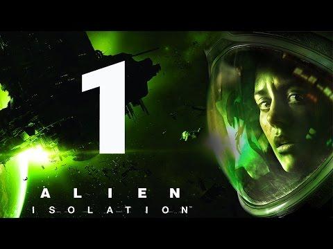 Прохождение Alien Isolation — Часть 1: Чужой Изоляция