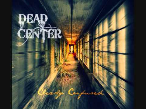 "Dead Center - ""Clearly Confused"" TEASER"