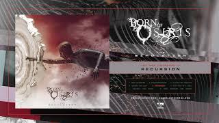 Born Of Osiris - Recursion