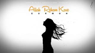 Allah Reham Kare | Gurmoh | Kanwar Waraich   - YouTube