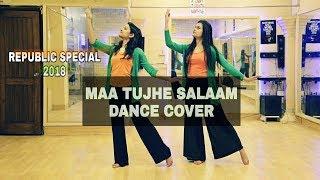 Maa Tujhe Salaam Dance | A.R. Rehman | Vande Mataram Dance | Independence day dance | Republic Dance